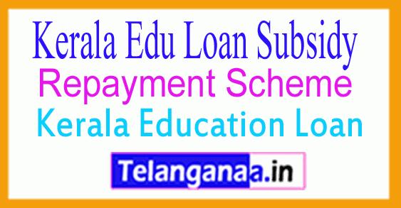 Kerala Edu Loan Subsidy Repayment Scheme
