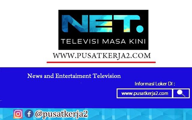 Lowongan Kerja NET. (News and Entertainmen Television) Maret 2020