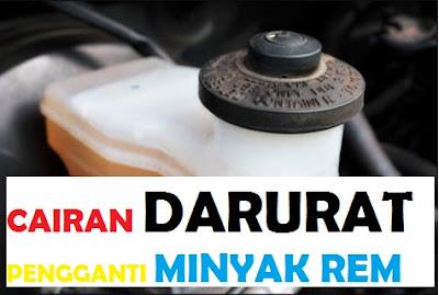 Cairan darurat untuk mengganti minyak rem