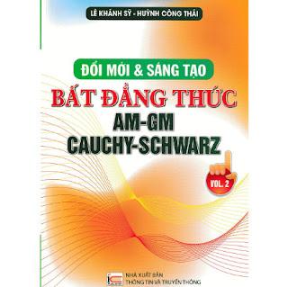 ĐỔI MỚI VÀ SÁNG TẠO BẤT ĐẲNG THỨC AM-GM CAUCHY-SCHWARZ ebook PDF-EPUB-AWZ3-PRC-MOBI