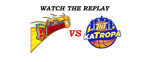 List of Replay Videos San Miguel vs TNT Katropa @ Batangas City September 3, 2016