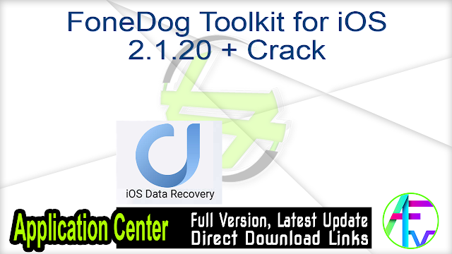 FoneDog Toolkit for iOS 2.1.20 + Crack