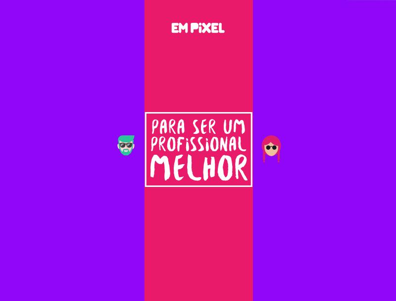 materia-em-pixel-como-ser-um-bom-profissional