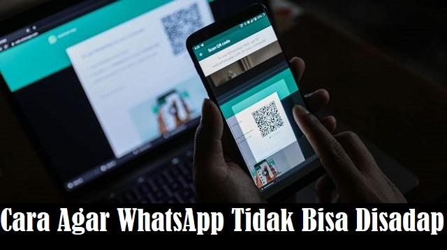 Cara Agar WhatsApp Tidak Bisa Disadap