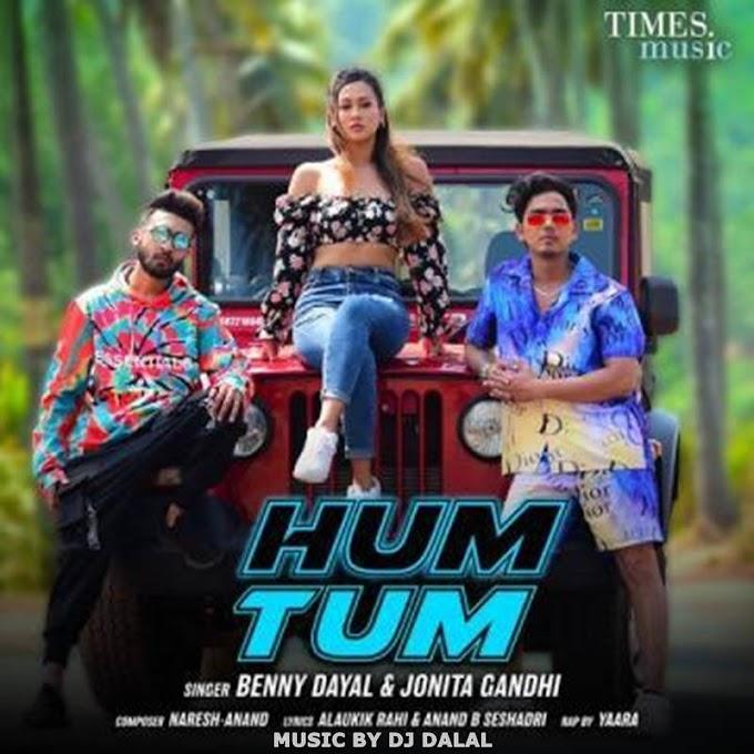 Hum Tum Ft. Benny Dayal & Jonita Gandhi - DJ Dalal London