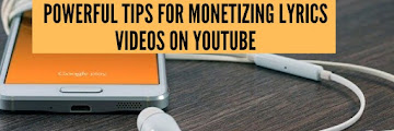 Powerful Tips For Monetizing Lyrics Videos On Youtube