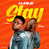 DOWNLOAD MP3: Lakrim Tyla – Stay ft. Morien