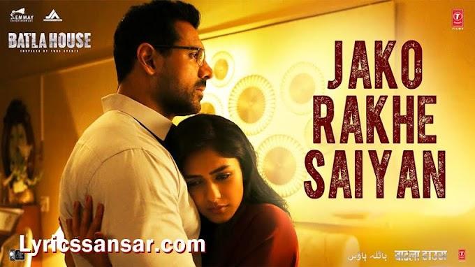 Jako Rakhe Saiyan Lyrics - Navraj Hans Feat. John Abraham | Batla House