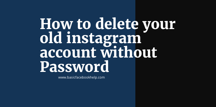 Delete My Instagram Account Without Password