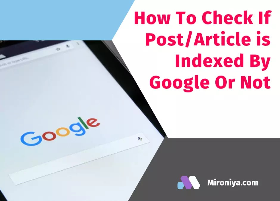 How To Check If Post/Article is Indexed By Google Or Not