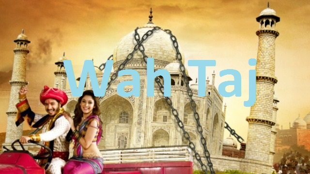 Wah Taj Full HD Bollywood Movie -2016 | Free Download