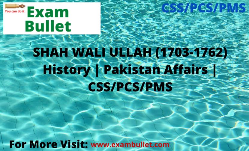 SHAH WALI ULLAH (1703-1762) History   Pakistan Affairs   CSS/PCS/PMS