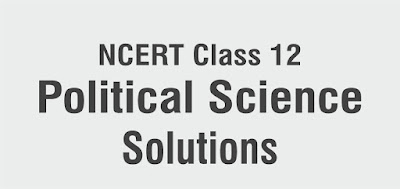 NCERT Class 12 Political Science Solutions