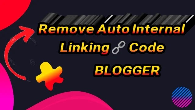 How to remove auto internal linking code blogger theme