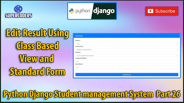 Python Django Student Management System Part 26 | Edit Result | Class Based View and Standard Form