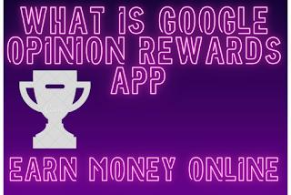 What is Google opinion Rewards app