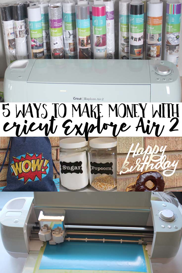 5 Ways to Make Money with Cricut Explore Air 2: start a business at home with the Cricut Maker or Explore Air 2.