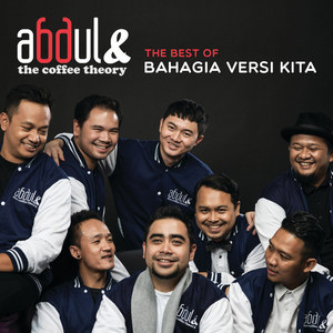 Abdul & The Coffee Theory – The Best Of Bahagia Versi Kita (Full Album 2018)