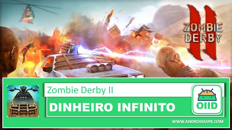 Zombie Derby 2 – APK MOD HACK – Dinheiro Infinito
