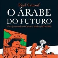 [Drops] O árabe do futuro, uma autobiografia em quadrinhos de Riad Sattouf