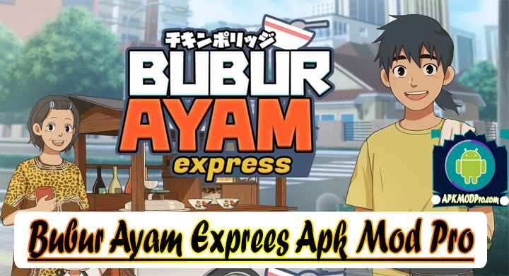 Bubur Ayam Express MOD APK 0.22 [Unlimited Money]