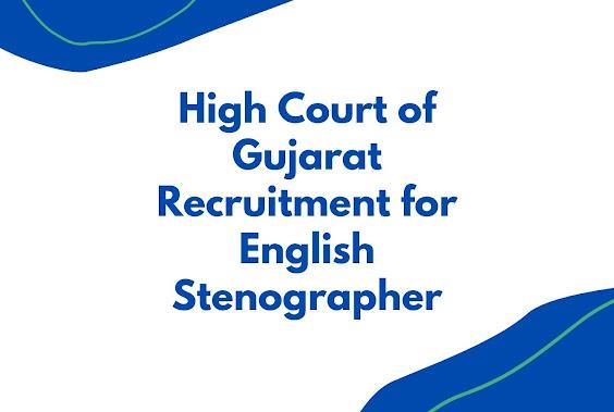 High Court of Gujarat Recruitment for English Stenographer