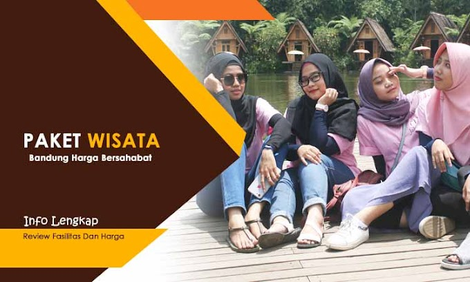 Paket Wisata Bandung Murah - Update Harga & Fasilitas