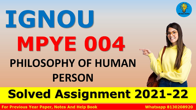 MPYE 004 PHILOSOPHY OF HUMAN PERSON Solved Assignment 2021-22