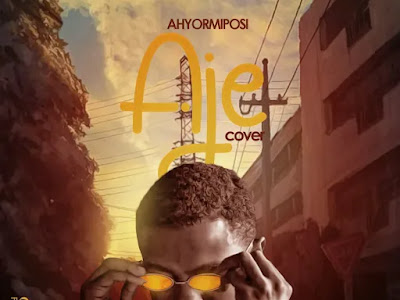 Download Music Mp3 & Mp4:- Ahyormiposi – Aje (Jaywon Cover)