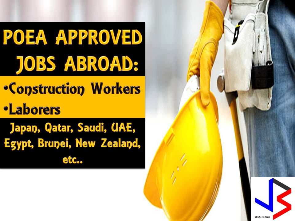 Japan, Equatorial Guinea, Papua New Guinea, Qatar, Saudi Arabia, United Arab Emirates, Egypt, Brunei Darussalam, and New Zealand are currently looking for Filipino skilled workers in construction and labor industry.  POEA has approved hundreds of job orders for the said countries from April until this May 2017. If you are interested, you may directly contact the recruitment agencies posted in this article. In the case of doubt, you may also check the POEA website for verification.