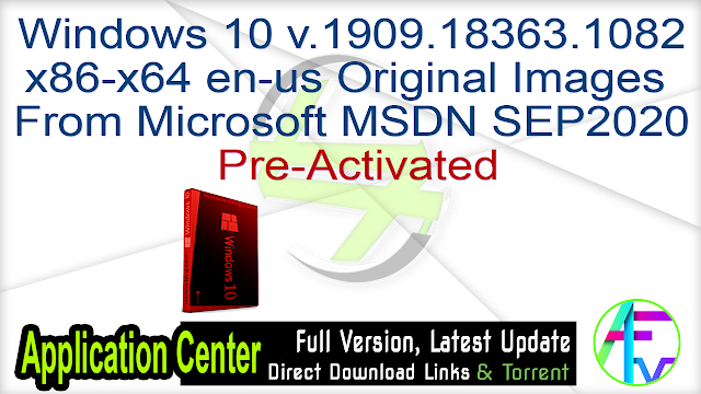 Windows 10 v.1909.18363.1082 x86-x64 en-us Original Images From Microsoft MSDN SEP2020 Pre-Activated