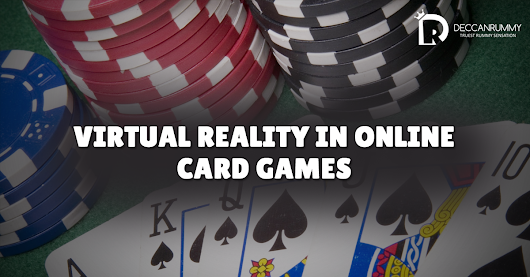 Virtual reality and Online Rummy