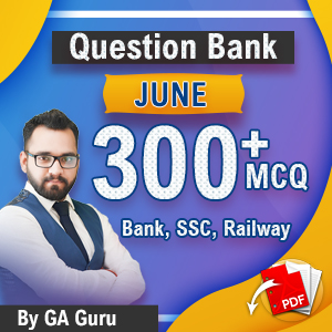 Current Affairs Question Bank 300+ MCQ: June 2019