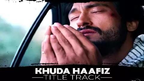 Khuda Haafiz Title Track Lyrics - Vishal Mishra | Vidyut
