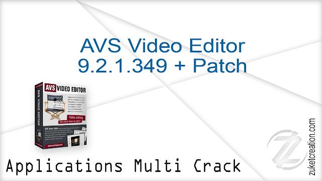 AVS Video Editor 9.2.1.349 + Patch