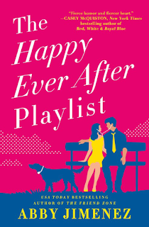 Book Review: The Happy Ever After Playlist (The Friend Zone #2) by Abby Jimenez | About That Story