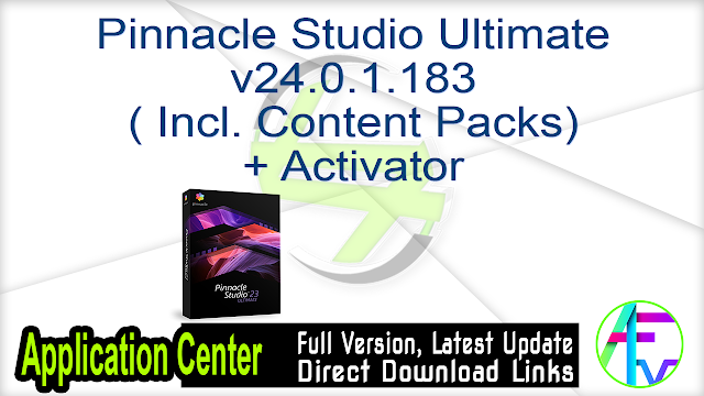 Pinnacle Studio Ultimate v24.0.1.183 ( Incl. Content Packs) + Activator