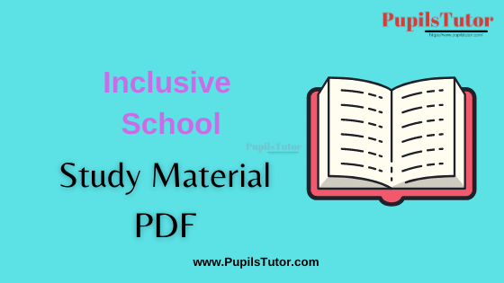 Inclusive School Book, Notes and Study Material in English for B.Ed Second Year, BEd 1st and 2nd Semester Download Free PDF