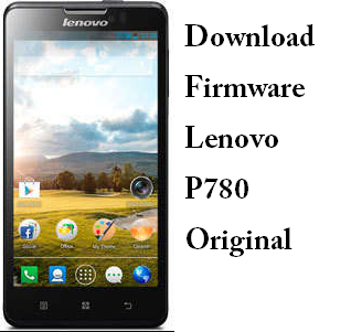 Download Firmware Lenovo P780 Original - Indo Flash
