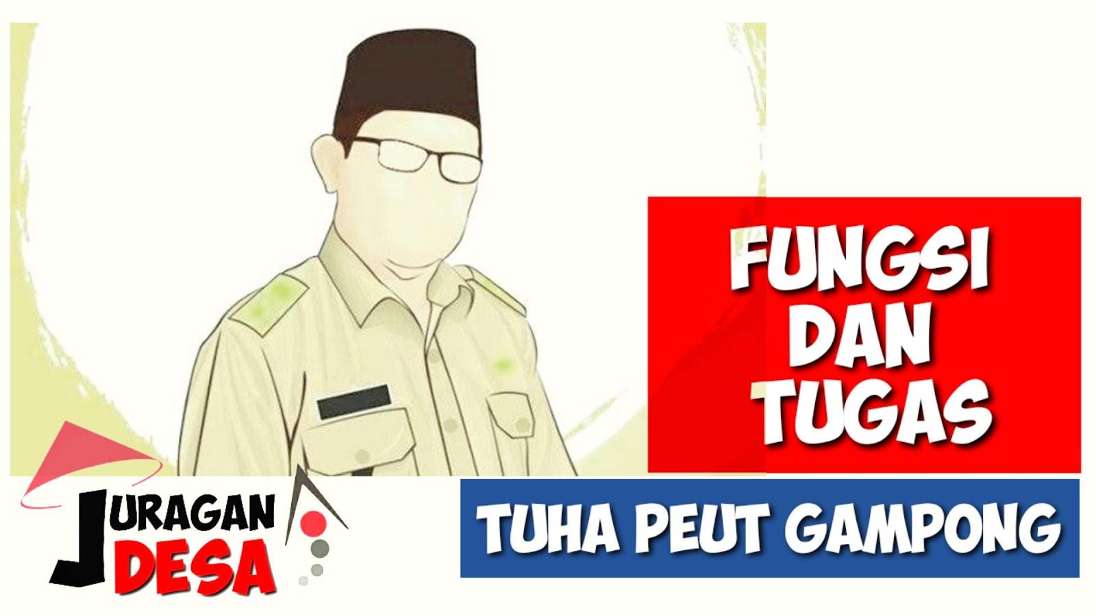 membahas dan menyepakati Rancangan Qanun Gampong bersama Keuchiek Fungsi Dan Tugas Tuha Peut Gampong