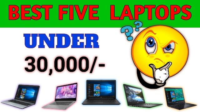 Best Five Laptops under Rs. 30000 in 2020