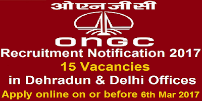 ONGC Recruitment Notification 2017 for 15 Vacancies