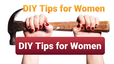 Diy tips for women to understand