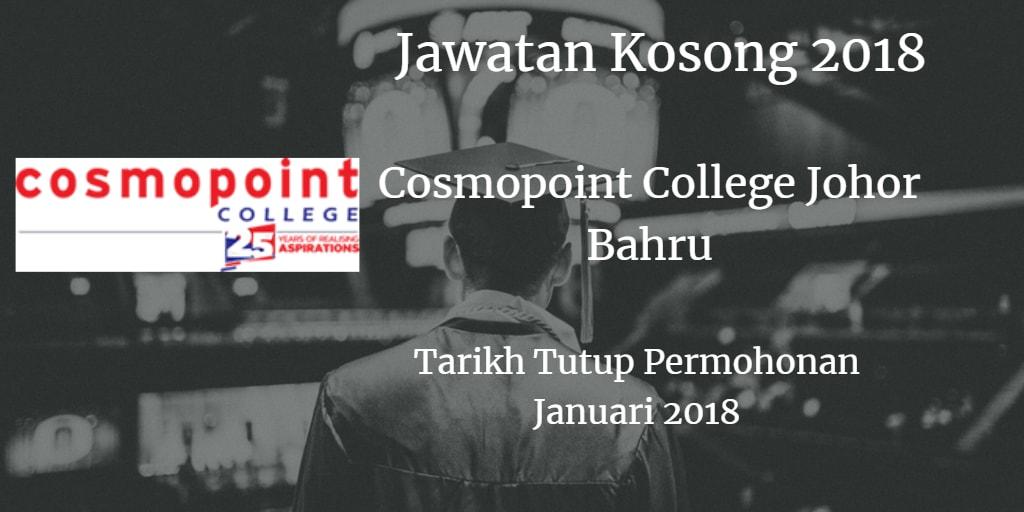 Jawatan Kosong Cosmopoint College Johor Bahru Januari 2018
