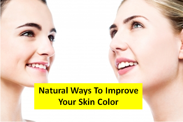 Natural Ways To Improve Your Skin Color - TOP 5 DIY