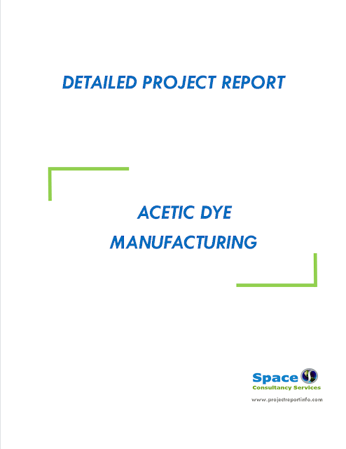 Project Report on Acetic Dye Manufacturing