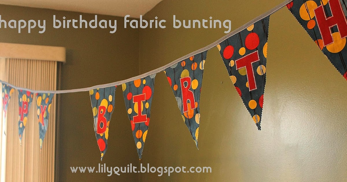 Lilyquilt Happy Birthday Banner Tutorial