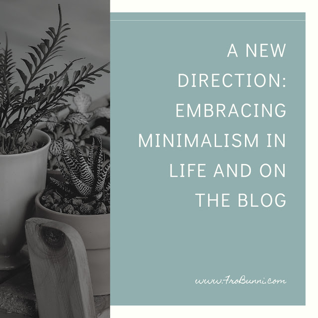 "Image of plant with text ""A new Direction: Embracing Minimalism in life and on the Blog"""