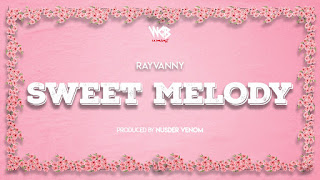 Audio | Rayvanny – Sweet Melody | Download Mp3