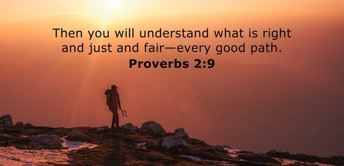 Then you will understand what is right and just and fair—every good path.